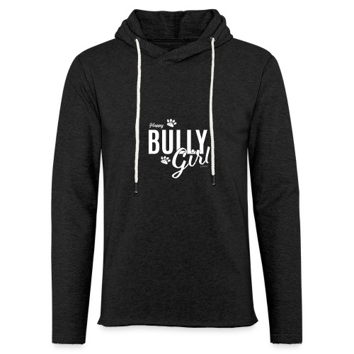 Happy Bully Girl - White Edition - Leichtes Kapuzensweatshirt Unisex