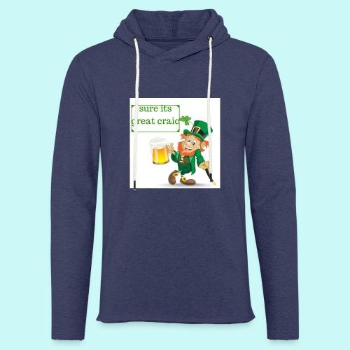 sure its great craic - Light Unisex Sweatshirt Hoodie