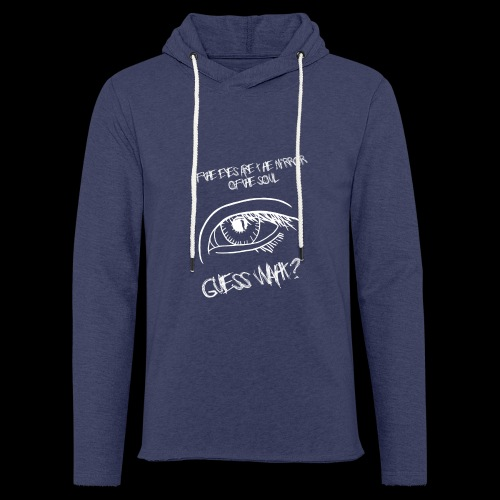 If eyes are the mirror of the soul - Light Unisex Sweatshirt Hoodie