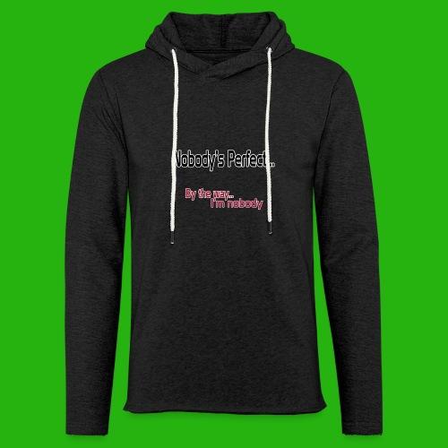 Nobody's perfect BTW I'm nobody shirt - Light Unisex Sweatshirt Hoodie