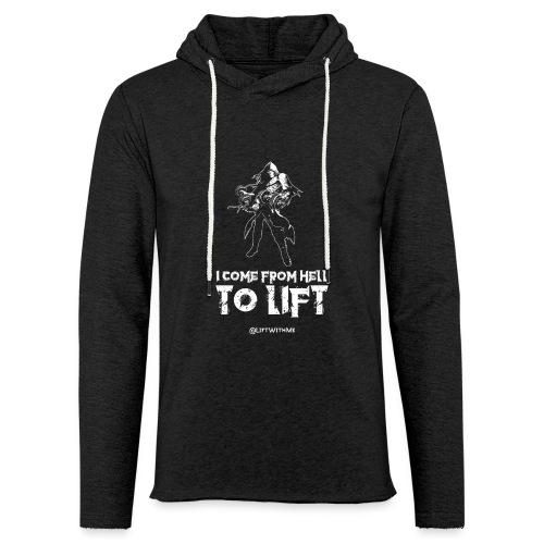 Lift With Me - I Come From Hell To Lift - Felpa con cappuccio leggera unisex