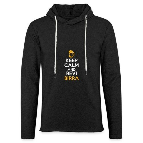 KEEP CALM AND BEVI BIRRA - Felpa con cappuccio leggera unisex