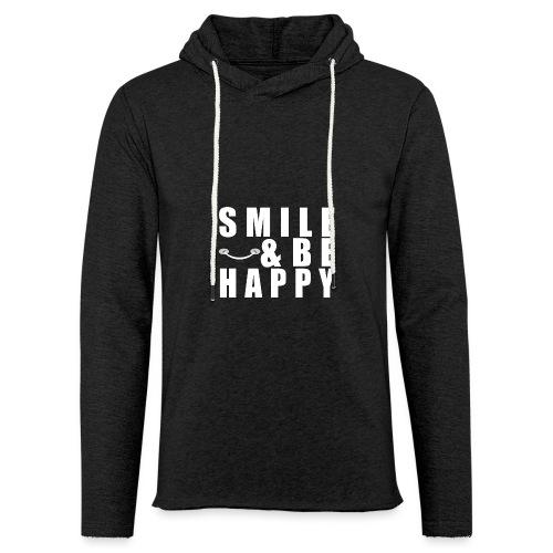 SMILE AND BE HAPPY - Light Unisex Sweatshirt Hoodie