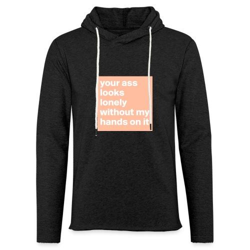 your ass - Lichte hoodie unisex