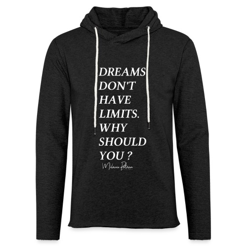 DREAMS DON'T HAVE LIMITS - Sweat-shirt à capuche léger unisexe