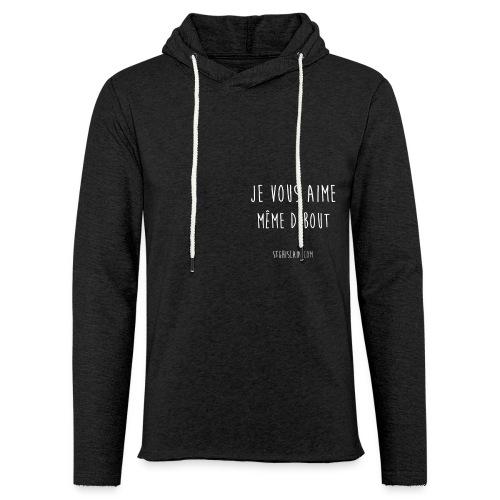 jevousaimedebout png - Sweat-shirt à capuche léger unisexe
