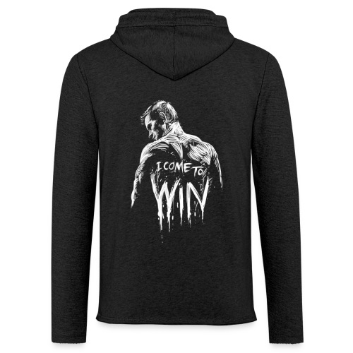 I come to win - Leichtes Kapuzensweatshirt Unisex