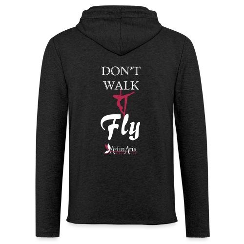 Dont walk fly - Felpa con cappuccio leggera unisex