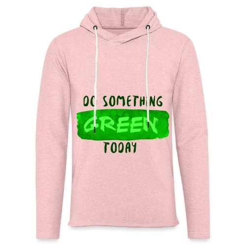 So Something Green Today - Sweat-shirt à capuche léger unisexe