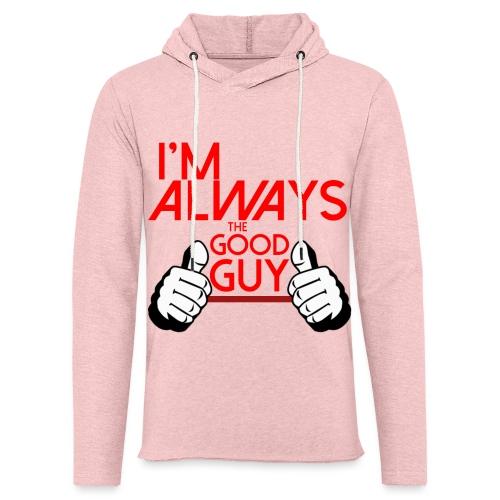 ALWAYS. - Light Unisex Sweatshirt Hoodie
