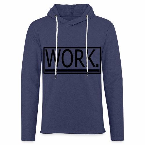 WORK. - Lichte hoodie unisex