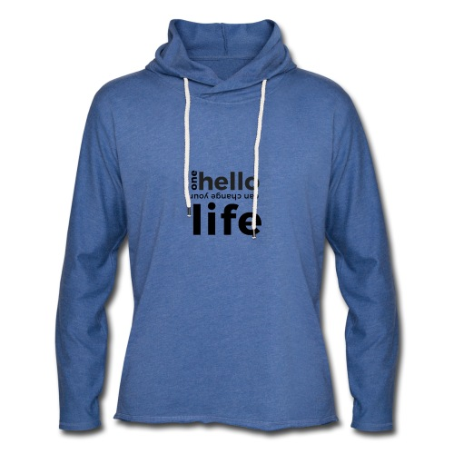 one hello can change your life - Leichtes Kapuzensweatshirt Unisex