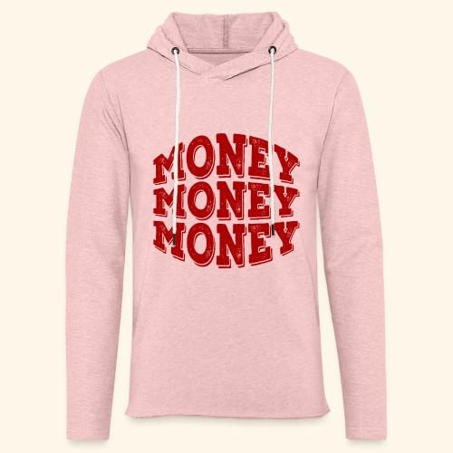 Money money money - Light Unisex Sweatshirt Hoodie