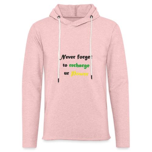 Recharge ur power saying in English - Light Unisex Sweatshirt Hoodie