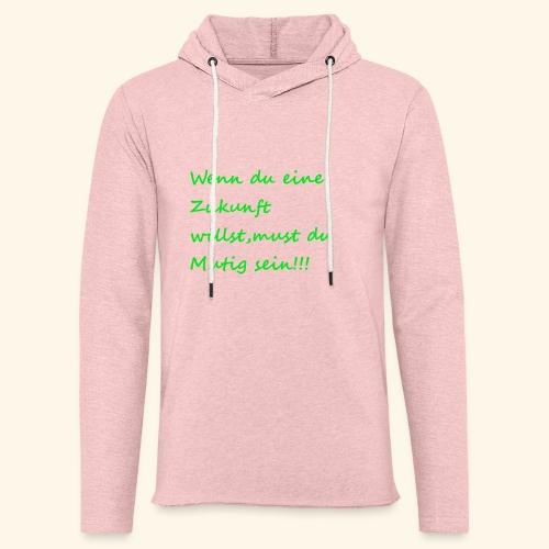 Zeig mut zur Zukunft - Light Unisex Sweatshirt Hoodie
