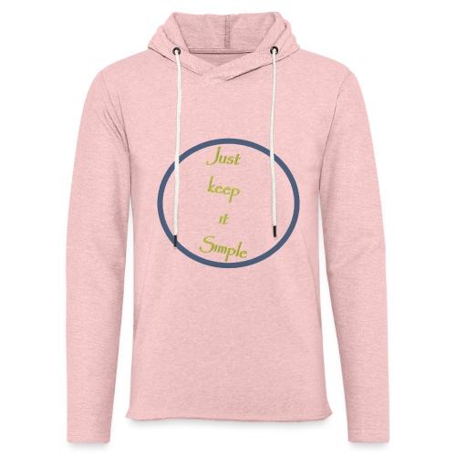 Keep it simple - Light Unisex Sweatshirt Hoodie