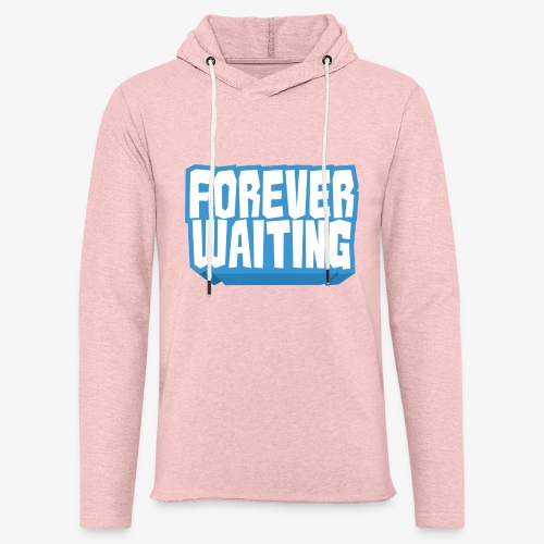 Forever Waiting - Light Unisex Sweatshirt Hoodie