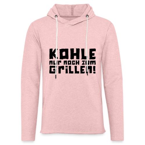 Kohle nur noch zum Grillen - Logo - Leichtes Kapuzensweatshirt Unisex