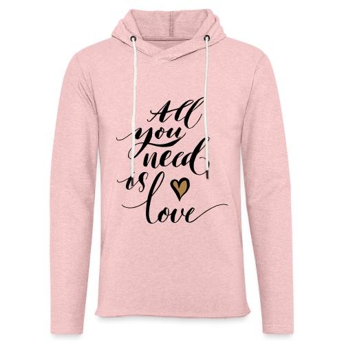 all you need is love - Valentine's Day - Light Unisex Sweatshirt Hoodie