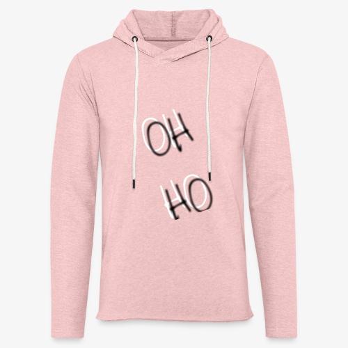 OH HO - Light Unisex Sweatshirt Hoodie