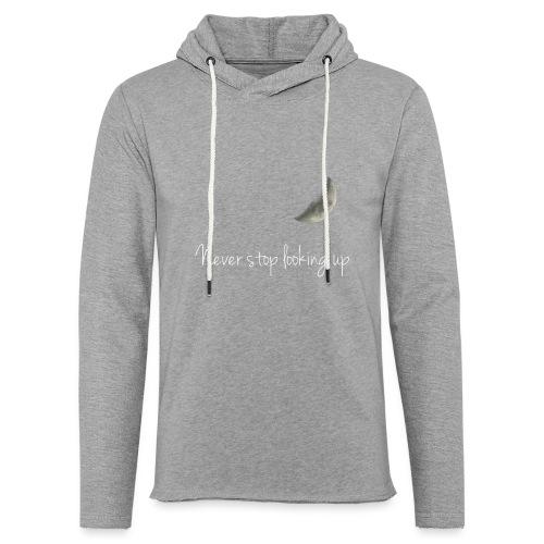 Never stop looking up - Light Unisex Sweatshirt Hoodie