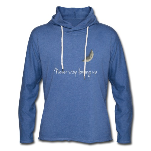 Never stop looking up - Light Unisex Sweatshirt Hoodie