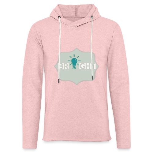 bright - Light Unisex Sweatshirt Hoodie