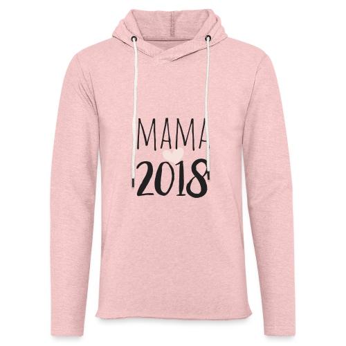 Mama 2018 - Leichtes Kapuzensweatshirt Unisex