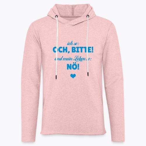 Ich so: Och, bitte! ... - Leichtes Kapuzensweatshirt Unisex