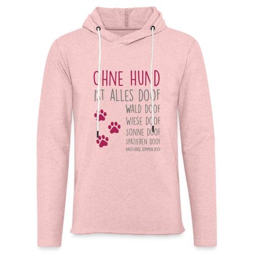 Vorschau: Ohne Hund ist alles doof - Leichtes Kapuzensweatshirt Unisex