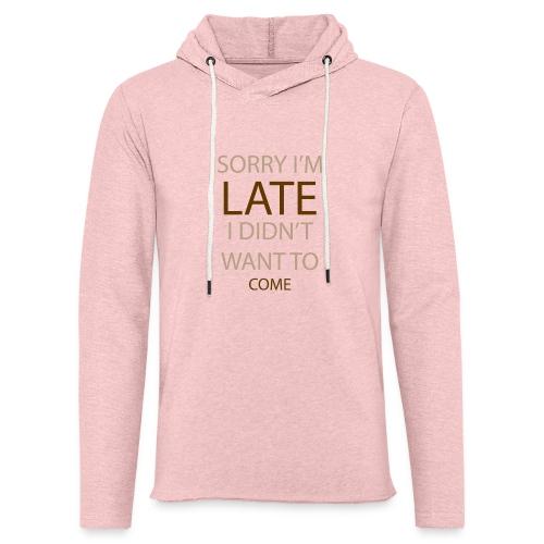 Sorry im late - Let sweatshirt med hætte, unisex