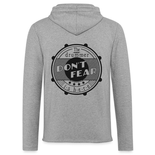 Dont fear, the drummer is here - Leichtes Kapuzensweatshirt Unisex
