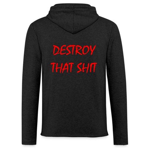 DestroyThatSh ** _ red - Light Unisex Sweatshirt Hoodie