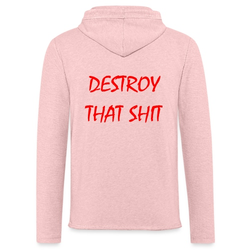 DestroyThatSh ** _ red - Light Unisex Sweatshirt Hoodie