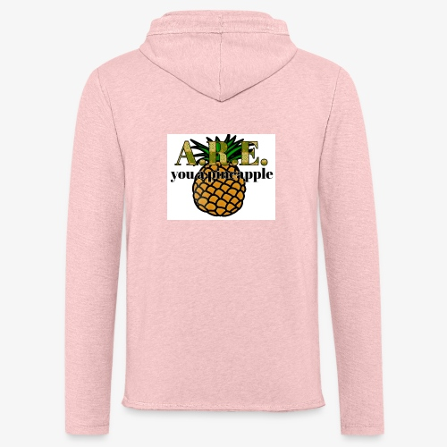 Are you a pineapple - Light Unisex Sweatshirt Hoodie