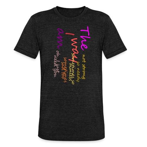 The way I am - Unisex Tri-Blend T-Shirt von Bella + Canvas
