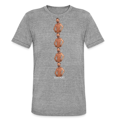 Sum Fuk? Meme - Unisex Tri-Blend T-Shirt von Bella + Canvas