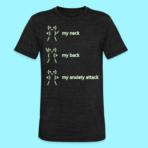 neck back anxiety attack - Unisex Tri-Blend T-Shirt by Bella & Canvas