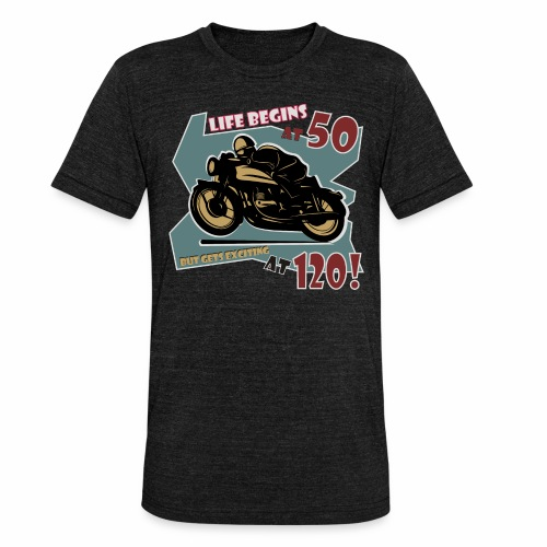 Life begins at 50 - Unisex Tri-Blend T-Shirt by Bella & Canvas