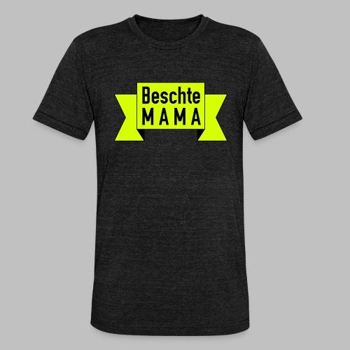 Beschte Mama - Auf Spruchband - Unisex Tri-Blend T-Shirt von Bella + Canvas