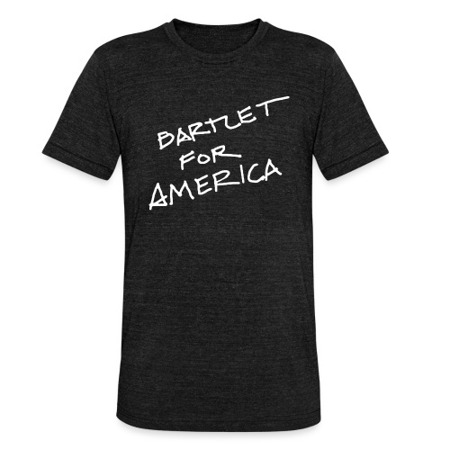 Bartlet For America - Unisex Tri-Blend T-Shirt by Bella & Canvas