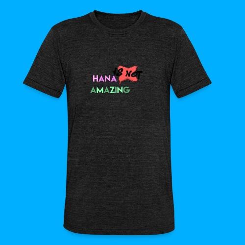Hana Is Not Amazing T-Shirts - Unisex Tri-Blend T-Shirt by Bella & Canvas