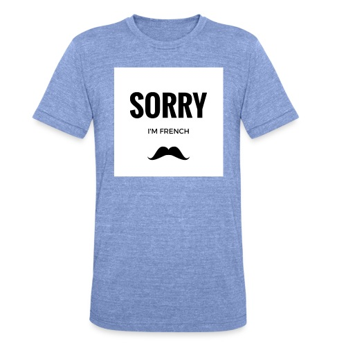SORRY, i am french - T-shirt chiné Bella + Canvas Unisexe