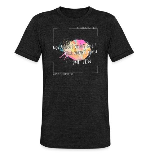 Der bricht nicht aus, das nennt man driften! - Unisex Tri-Blend T-Shirt von Bella + Canvas