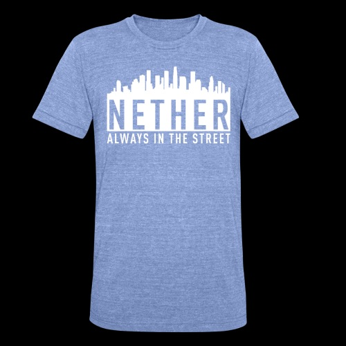 Nether - Always in the Street - Maglietta unisex tri-blend di Bella + Canvas