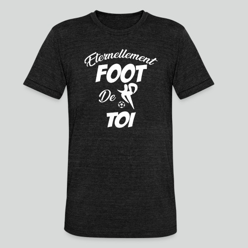 Éternellement Foot de Toi (B) - T-shirt chiné Bella + Canvas Unisexe