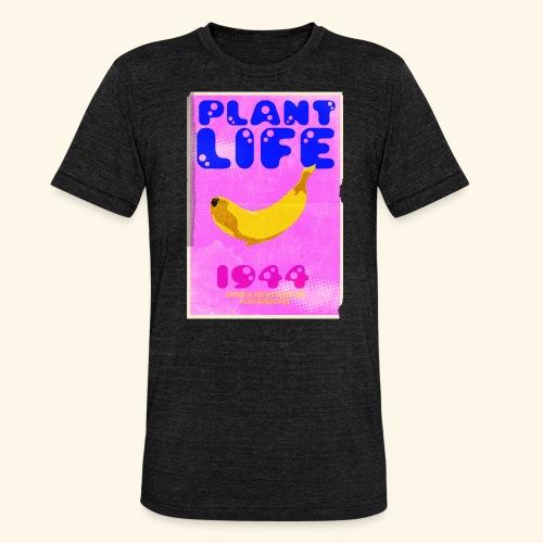 Plant Life - Unisex Tri-Blend T-Shirt by Bella + Canvas
