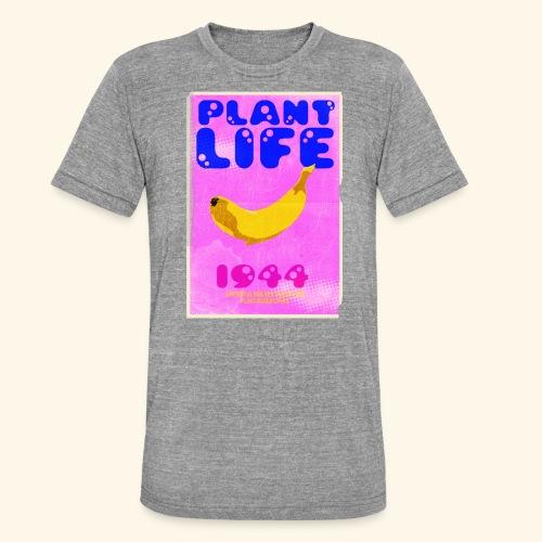 Plant Life - Unisex Tri-Blend T-Shirt by Bella & Canvas