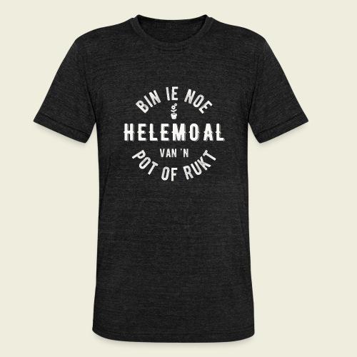 Bin ie noe helemoal van 'n pot of rukt - Unisex tri-blend T-shirt van Bella + Canvas