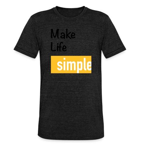 Make Life Simple - T-shirt chiné Bella + Canvas Unisexe